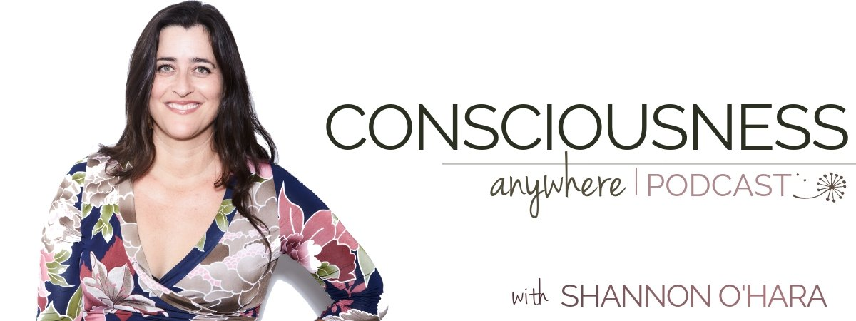 Consciousness Anywhere Podcast